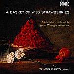 Tzimon Barto Rameau, J.-P.: Keyboard Music (A Basket Of Wild Strawberries) (Barto)