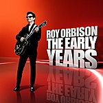 Roy Orbison The Early Years