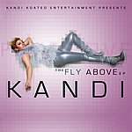 Kandi The Fly Above EP
