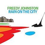 Freedy Johnston Rain On The City