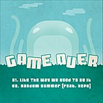 Gameover Like We Used To (2-Track Single)