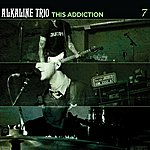 Alkaline Trio This Addiction (Single)