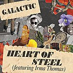Galactic Heart Of Steel (Featuring Irma Thomas) (Single)