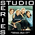Point Of Grace Who Am I? (Studio Series Performance Track)