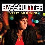 Basshunter Every Morning (2-Track Single)