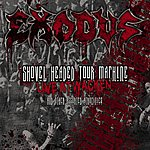 Exodus Shovel Headed Tour Machine (Live At Wacken And Other Assorted Atrocities)