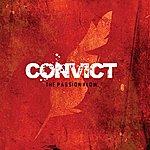 Convict The Passion Flow