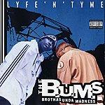 The B.U.M.S. Lyfe 'n' Tyme (Parental Advisory)