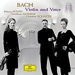 Hilary Hahn Bach - Violin And Voice