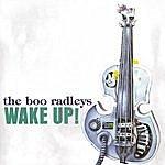 The Boo Radleys Wake Up!