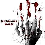 The Forgotten Never Be