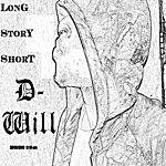 D Will Long Story Short