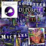 Michael Go Getter (Dj Purple P House Mix) - Single