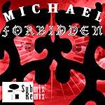 Michael Forbidden (Submix Remix) - Single