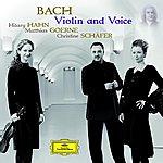 Hilary Hahn Bach: Violin And Voice