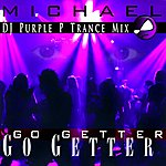 Michael Go Getter (Dj Purple P Trance Mix) - Single