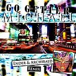 Michael Go Getter (Ender & Archibald Remix) - Single