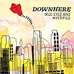 Downhere Wide-Eyed And Mystified