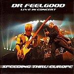 Dr. Feelgood Speeding Thru Europe