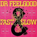 Dr. Feelgood Fast Women Slow Horses