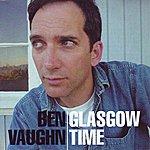 Ben Vaughn Glasgow Time