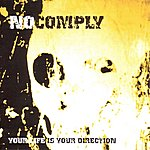 No Comply Your Life Is Your Direction