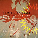 Temple Of Sound Gold Of The Sun...live