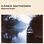 Karen Matheson Downriver