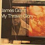 James Grant My Thrawn Glory