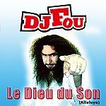 DJ Fou Le Dieu Du Son (Alleluya)(3-Track Maxi-Single)