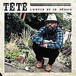 Tété L'envie Et Le Dédain (Single)