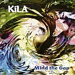Kila Mind The Gap