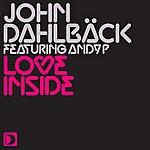 John Dahlbäck Love Inside (2-Track Single)