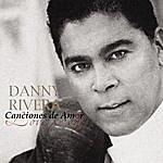 Danny Rivera Canciones De Amor