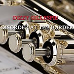 Dizzy Gillespie Disorder At The Border