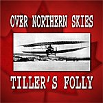Tiller's Folly Over Northern Skies (Single)