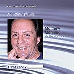 Matthew Manning My Healing Journey (Interview)