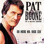 Pat Boone In A Metal Mood: No More Mr. Nice Guy