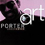 Art Porter Undercover