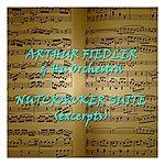Arthur Fiedler The Nutcracker Suite (Excerpts)
