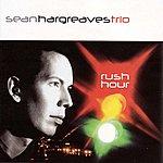 Sean Hargreaves Trio Rush Hour