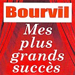 Bourvil Mes Plus Grands Succès