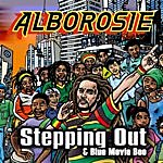 Alborosie Steppin Out & Blue Movie Boo (2-Track Single)