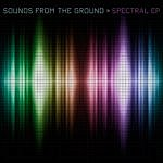 Sounds From The Ground Spectral Ep