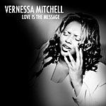 Vernessa Mitchell Love Is The Message