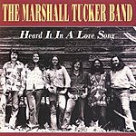 The Marshall Tucker Band Heard It In A Love Song