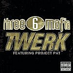 Three 6 Mafia Twerk (Featuring Project Pat)(Single)(Parental Advisory)