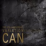 Can The 10th Anniversary - Variation