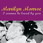 Marilyn Monroe I Wanna Be Loved By You (Bonus Tracks)