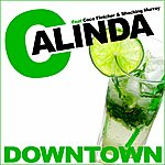 Calinda Downtown (12-Track Maxi-Single)